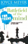 Battlefield of the Mind for Teens: Winning the Battle in Your Mind - Joyce Meyer, Todd Hafer