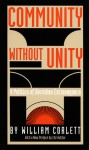 Community Without Unity: A Politics of Derridian Extravagance - William S. Corlett, Stanley Fish, Fredric Jameson