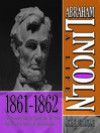 Abraham Lincoln: A Life 1860-1861: An Election Victory, Threats of Secession, and Appointing a Cabinet - Michael Burlingame, Sean Pratt