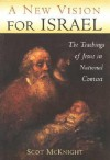 A New Vision for Israel: The Teachings of Jesus in National Context - Scot McKnight