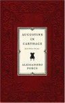Augustine in Carthage: And Other Poems - Alessandro Porco