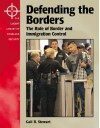 Defending the Borders: The Role of Border and Immigration Control (The Lucent Library of Homeland Security) - Gail B. Stewart