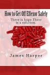 How to Get Off Effexor Safely - James Harper