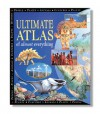 Ultimate Atlas of Almost Everything - Steve Parker, Philip Steele, Sally Morgan