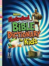 Holman Illustrated Bible Dictionary for Kids - Holman Reference Editorial Staff, Landry R. Holmes