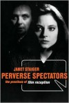 Perverse Spectators - Janet Staiger