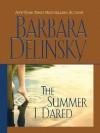 The Summer I Dared - Barbara Delinsky