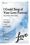 """I Could Sing of Your Love Forever: With """"Love Divine, All Loves Excelling"""" - Larry Shackley, Martin Smith"""
