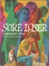 Sore Loser - Genevieve S. Gray, Beth Krush, Joe Krush