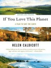 If You Love This Planet: A Plan to Save the Earth (Revised and updated) - Helen Caldicott