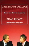 The End of Decline: The Blair-Brown Governments and the Modernisation of Britain - Brian Brivati