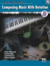 Composing Music with Notation, Book 1 [With CDROM] - Floyd Richmond, Lee Whitmore, Tom Rudolph