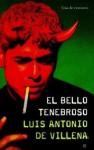 El bello tenebroso - Luis Antonio de Villena