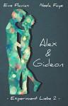 Experiment Liebe 2: Alex und Gideon - Neela Faye, Eve Flavian