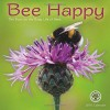 Bee Happy 2016 Wall Calendar: The Buzz on the Busy Life of Bees - Sue Sierralupe, Amber Lotus Publishing