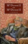 McDowell on McDowell: A Memoir - R.B. McDowell