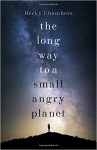 The Long Way to a Small, Angry Planet - Becky Chambers