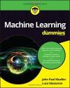 Machine Learning For Dummies - John Paul Mueller, Luca Massaron
