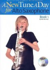 A New Tune a Day for Alto Saxophone: Book 1 [With CD] - Ned Bennett, C. Herfurth