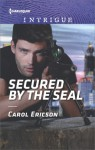 Secured by the SEAL - Carol Ericson