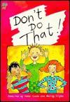 Don't Do That! - Helen Cook, Morag Styles, Errol Lloyd