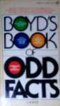 Boyd's Book of Odd Facts - L.M. Boyd