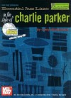Mel Bay Essential Jazz Lines : Bb Edt. The Style Of Charlie Parker - Corey Christiansen