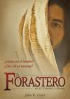 El Forastero En El Camino A Emaús (Spanish Edition) - John R. Cross