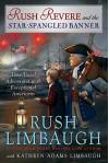 Rush Revere and the Star-Spangled Banner - Rush Limbaugh