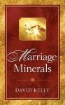 Marriage Minerals I - David Kelly