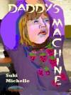 Daddy's Machine - Suki Michelle