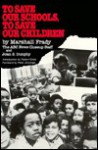 To Save Our Schools, to Save Our Children: The Approaching Crisis in America's Public Schools - Marshall Frady, Judy Crichton