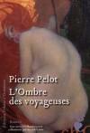 L'ombre des voyageuses - Pierre Pelot
