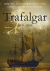 History, Commemoration and National Preoccupation: Trafalgar 1805-2005 - Holger Hoock
