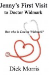 Jenny's First Visit to Doctor Widmark - Dick Morris