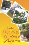 2005: A Year of Love - Sahu