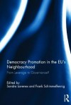 Democracy Promotion in the Eu S Neighbourhood: From Leverage to Governance? - Sandra Lavenex, Frank Schimmelfennig