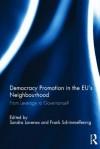 Democracy Promotion in the Eu S Neighbourhood: From Leverage to Governance? - Sandra Lavenex, Frank Schimmelfennig