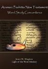 Aramaic Peshitta New Testament Word Study Concordance - Janet M Magiera