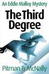 The Third Degree (The Eddie Malloy Series) - Joe McNally, Richard Pitman