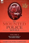 The Mounted Police Novels: Volume 4-The Flaming Forest & Five Short Stories - James Oliver Curwood