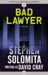 Bad Lawyer: A Novel (Otto Penzler Books) - Stephen Solomita, David Cray