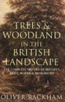 Phoenix: Trees & Woodland in the British Landscape: The Complete History of Britain's Trees, Woods & Hedgerows - Oliver Rackham