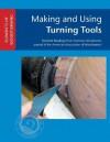 Making and Using Turning Tools - John Kelsey