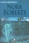 Coração do Mar (Trilogia do Coração, #3) - Nora Roberts