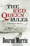 The Red Queen Rules (A Red Solaris Mystery) (Volume 3) - Bourne Morris