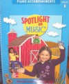 SPOTLIGHT ON MUSIC: Piano Accompaniments, Grade Kindergarten - Judy Bond