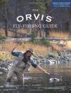 The Orvis Fly-Fishing Guide, Completely Revised and Updated with Over 400 New Color Photos and Illustrations - Tom Rosenbauer, Bob White