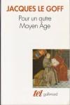 Pour un autre Moyen Age - Jacques Le Goff