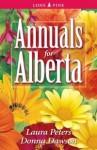 Annuals for Alberta - Laura Peters, Donna Dawson